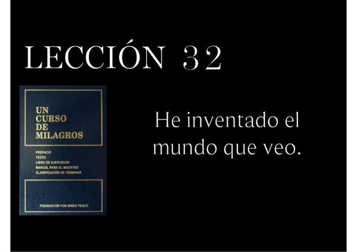 Lección 32 Un Curso de Milagros