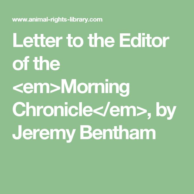 Letter to the Editor of the <em>Morning Chronicle</em>, by Jeremy Bentham