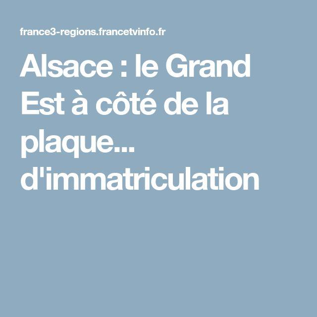 Alsace : le Grand Est à côté de la plaque... d'immatriculation