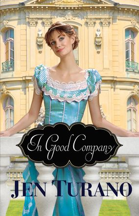 In Good Company (A Class of their Own) by Jen Turano {Review}