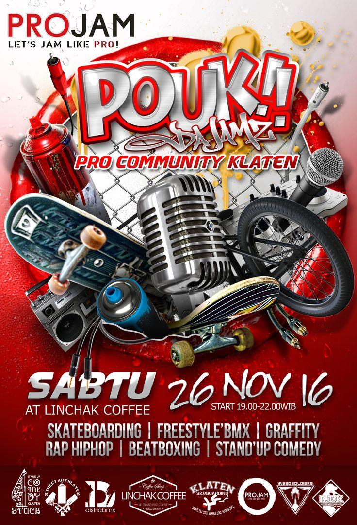 """ POUK da JAMZ ""  ( Pro Community Klaten )  Sabtu 26 November 2016 at Linchak Coffee Klaten""TOWNHouSe""   Start at 19.00 - 22.00 WIB   Share moment with RAP HIP HOP - SKATEBOARDING - FREESTYLE BMX - STAND'UP COMEDY - BEATBOXING - GRAFFITY  "