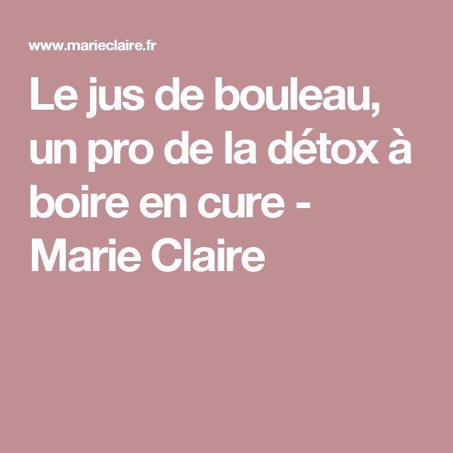 Le jus de bouleau, un pro de la détox à boire en cure - Marie Claire