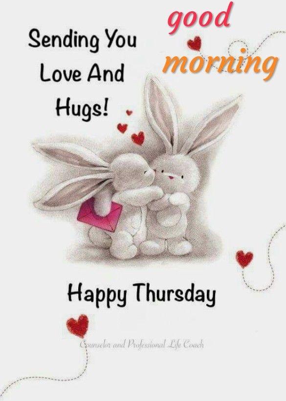 Have A Terrific Thursday Mucho Amor Y Abrazos Para Ti Happy Thursday Morning Good Morning Happy Thursday Morning Quotes Funny
