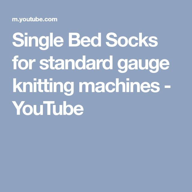 Single Bed Socks for standard gauge knitting machines - YouTube