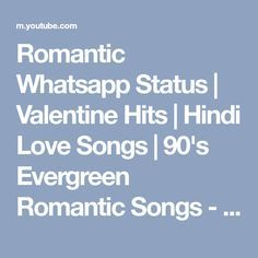Romantic Whatsapp Status | Valentine Hits | Hindi Love Songs | 90's Evergreen Romantic Songs - YouTube