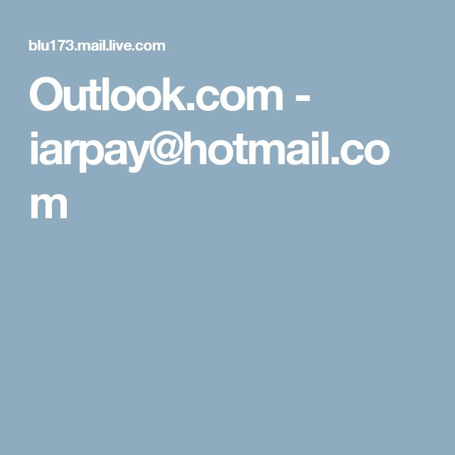 Outlook.com - iarpay@hotmail.com