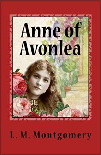 Anne of Avonlea: L. M. Montgomery: 9781544012919: Amazon.com: Books