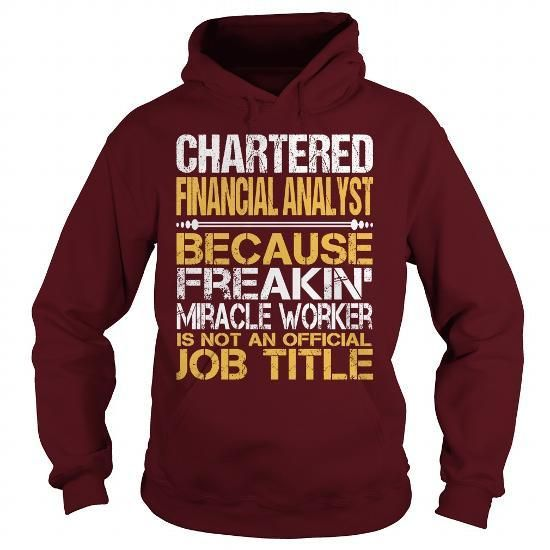 Awesome Tee For Chartered Financial Analyst T Shirts, Hoodies Sweatshirts. Check price ==► https://www.sunfrog.com/LifeStyle/Awesome-Tee-For-Chartered-Financial-Analyst-96201492-Maroon-Hoodie.html?57074