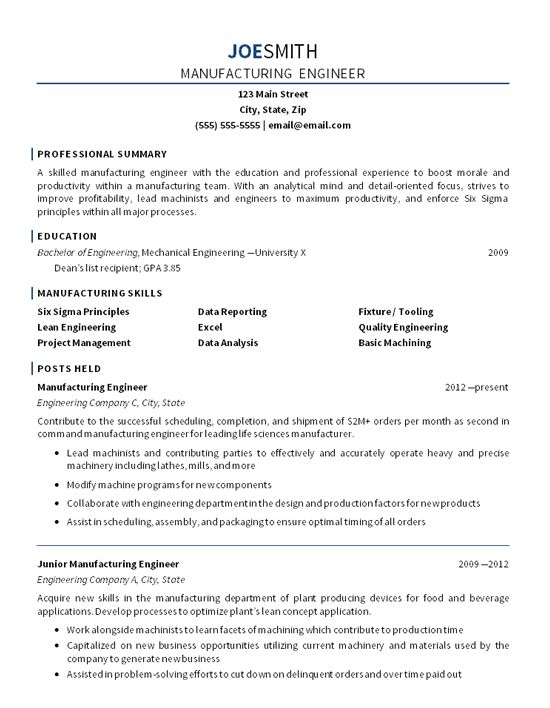 This resume is for an intermediate-level mechanical engineering professional with a proper education and a dual specialty in manufacturing and analyzing the business end of operations.  The manufacturing engineer resume example highlights skills for an extremely qualified professional with the exp