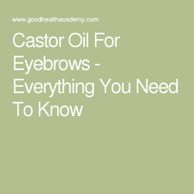 Castor Oil For Eyebrows - Everything You Need To Know