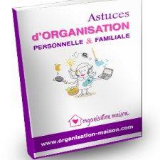 astuces organisation personnelle et familiale - organisation maison