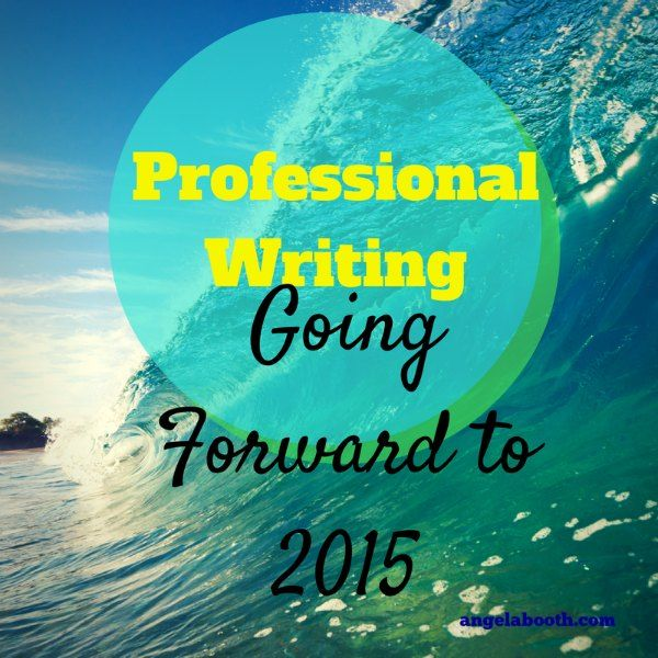 Professional Writing Going Forward to 2015