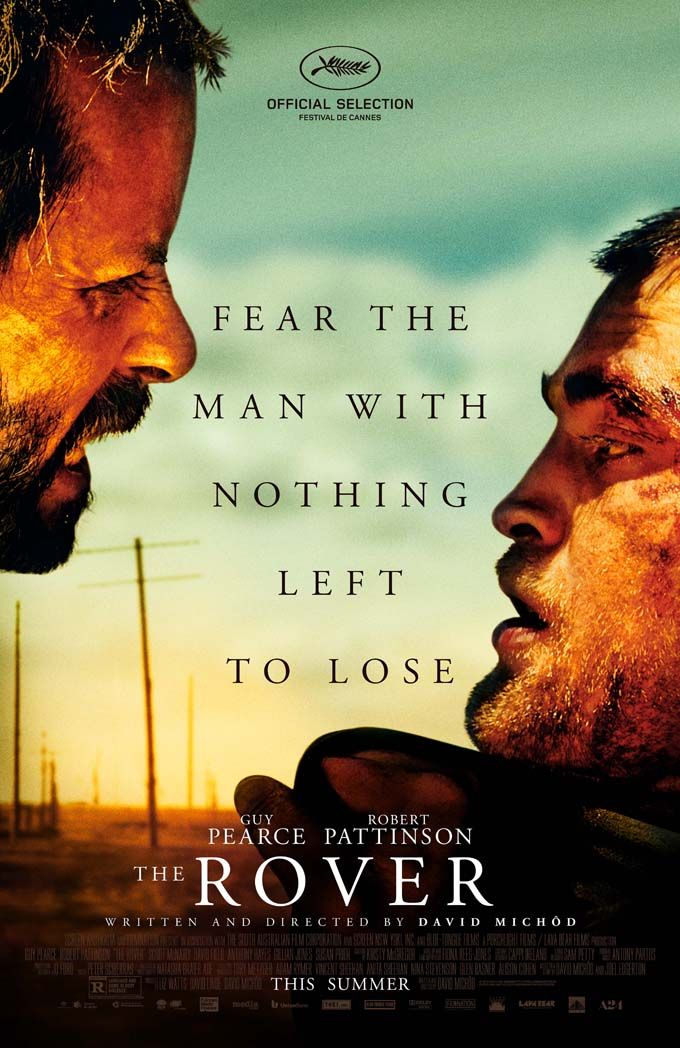 "NEW U.S. Theatrical Poster for ""The Rover"" + Statement from David Michod"