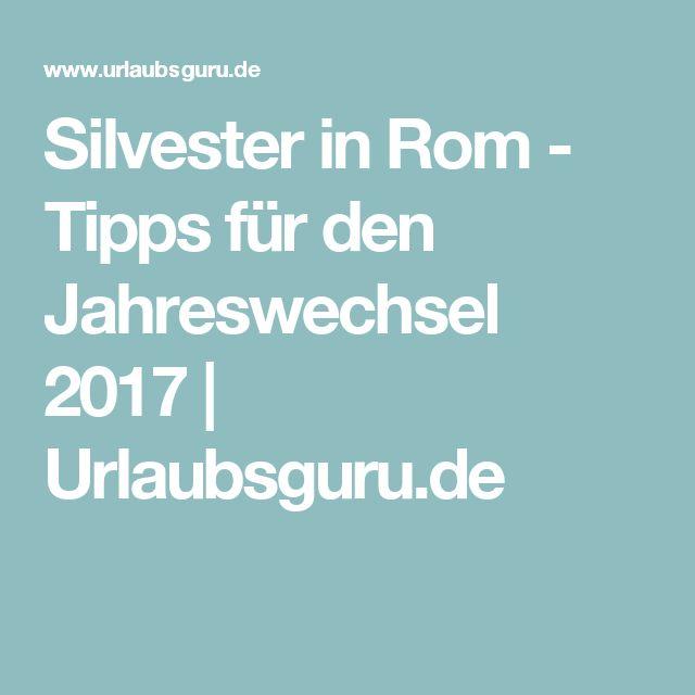 Silvester in Rom - Tipps für den Jahreswechsel 2017 | Urlaubsguru.de