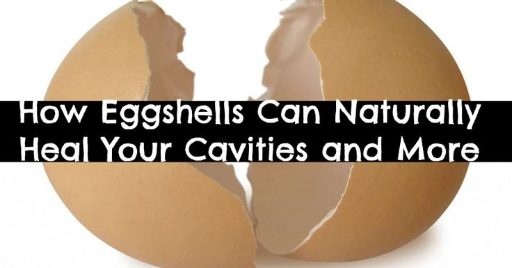 How Eggshells Can Naturally Heal Your Cavities and More - grind and use in toothpaste instead of buying calcium powder