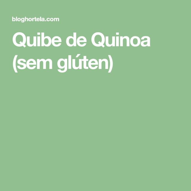 Quibe de Quinoa (sem glúten)