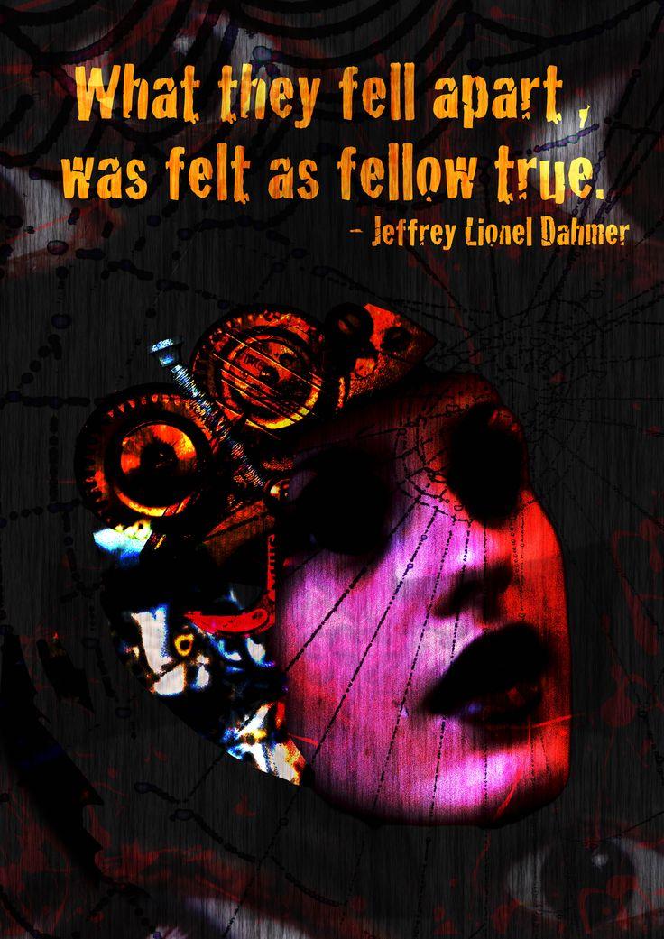 バラバラになった彼らこそが、本当の仲間のように感じられた。- ジェフリー・ダーマー