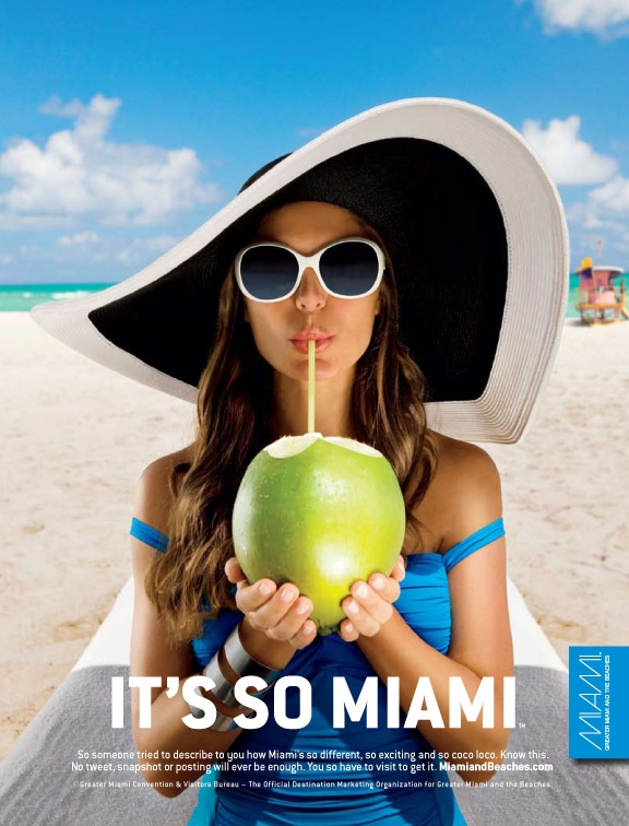Coco Frio::Take one green coconut. Chill it in a cooler of ice. Hack the end off with a razor sharp machete and stick a straw in it. You've got one of the most primitive — and refreshing — drinks around. Sip it on South Beach, one of the most sophisticated destinations in the world. It's So Miami.