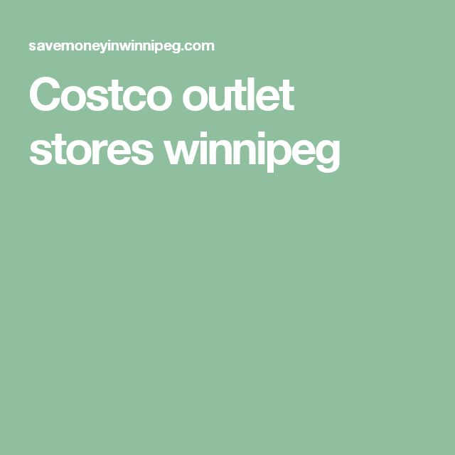 Costco outlet stores winnipeg