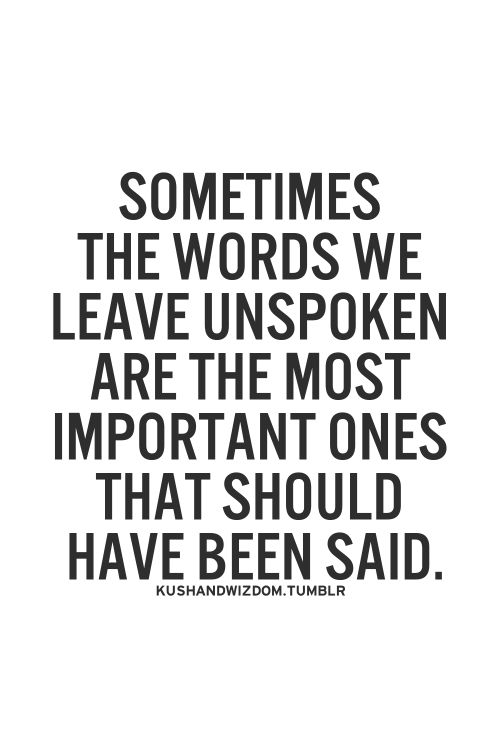 This is why... I try to avoid this as much as possible in my life today... Life is too short to not say what you need to say