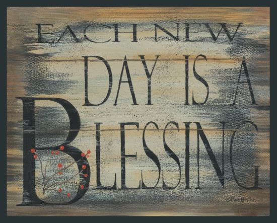 Each New Day Is A Blessing by artist Pam Britton