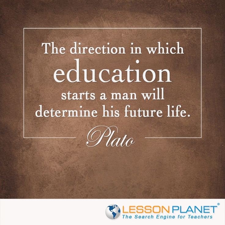 """""""The direction in which education starts a man will determine his future life."""" ~ Plato #education #quote"""