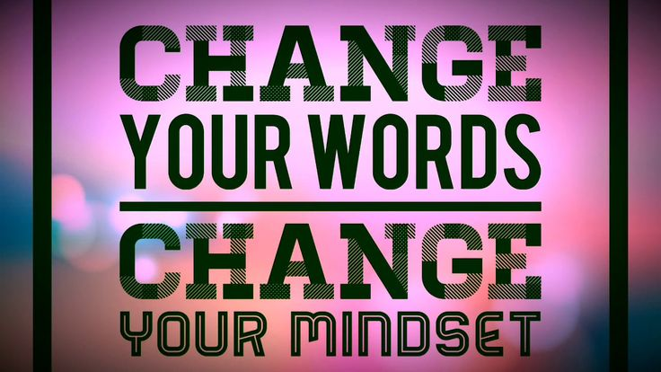 Change your words change your mindset- video & bulletin