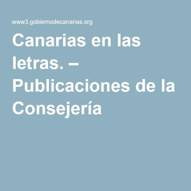 Canarias en las letras. – Publicaciones de la Consejería