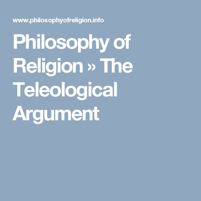 Philosophy of Religion » The Teleological Argument