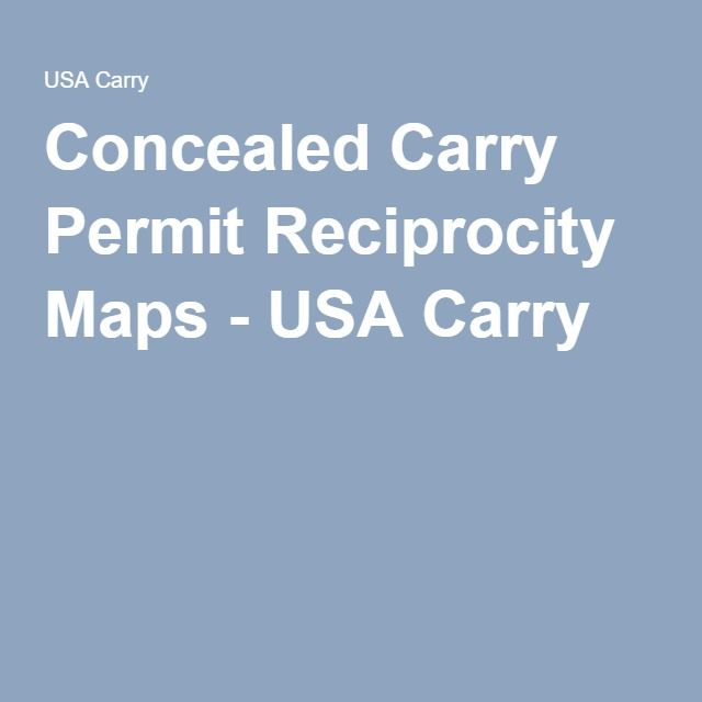 Concealed Carry Permit Reciprocity Maps - USA Carry