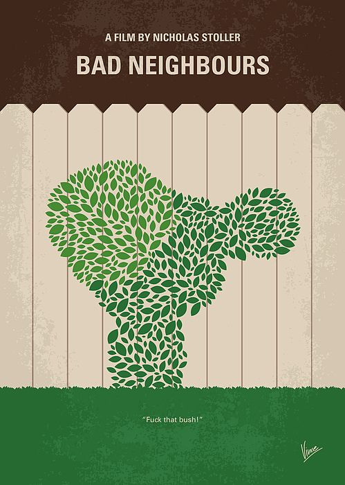 Tags: Bad, Neighbours, Seth, Rogen, Rose, Byrne, Zac, Efron, fraternity, house, newborn, baby, couple, President, frat, brothers, noise, fuck, that, bush, Neighbors,  minimal, minimalism, minimalist, movie, poster, film, artwork, cinema, alternative, symbol, graphic, design, idea, chungkong, chung, kong, simple, cult, fan, art, print, retro, icon, style, sale, gift, room, wall, hollywood, classic, comedy, original, time, best, quote, inspiration