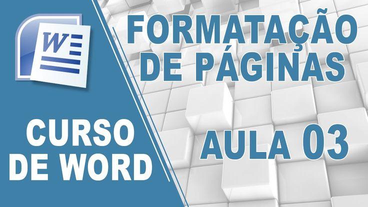 Curso de Word - Formatando Páginas [Aula 03]