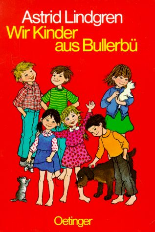 Astrid Lindgren: Wir Kinder aus Bullerbü (Six Bullerby Children; US: The Children of Noisy Village) (Orig. Alla vi barn i Bullerbyn)