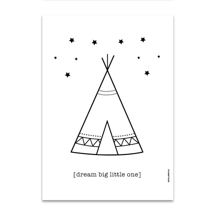 hippe zwart wit poster tipi dream big little one