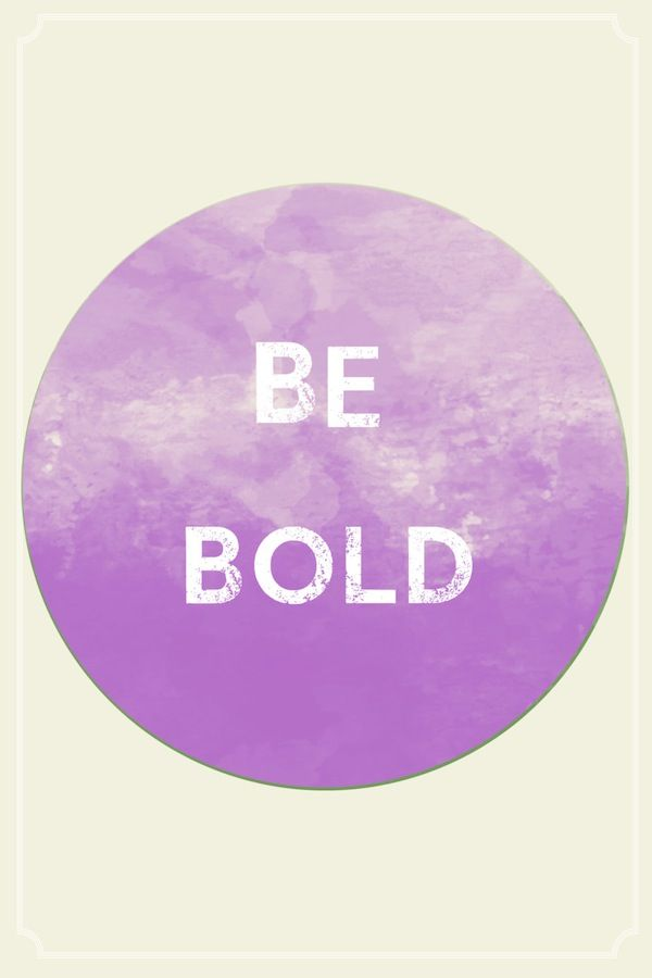 be bold #quotes #inspiration #wisdowm