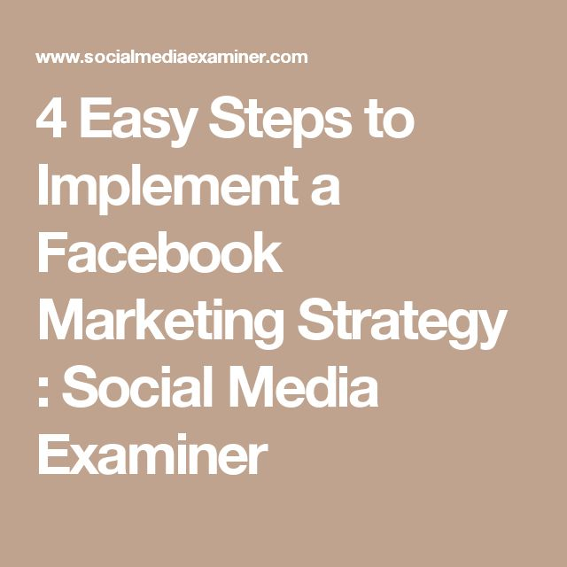 4 Easy Steps to Implement a Facebook Marketing Strategy : Social Media Examiner