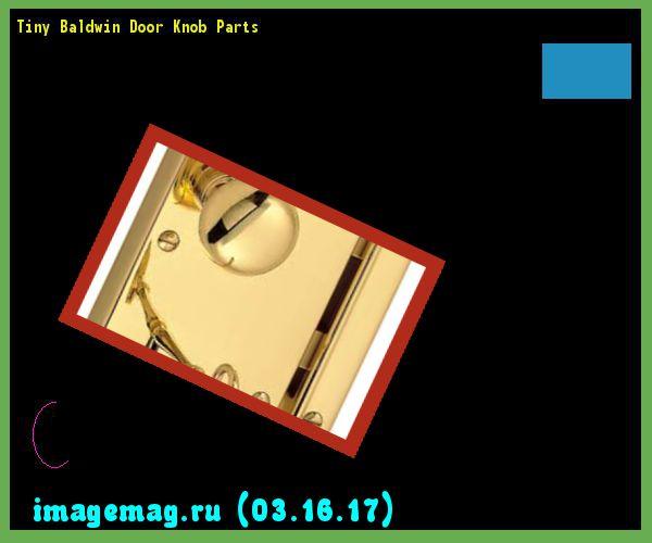 Tiny Baldwin Door Knob Parts  - The Best Image Search