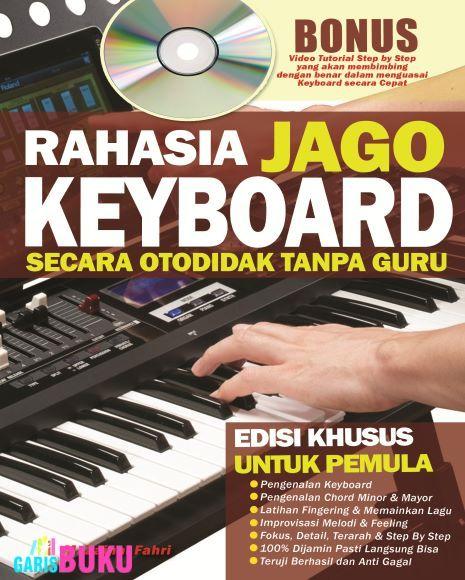 Rahasia Jago Keyboard Secara Otodidak Tanpa Guru  |  http://garisbuku.com/shop/rahasia-jago-keyboard-secara-otodidak-tanpa-guru/