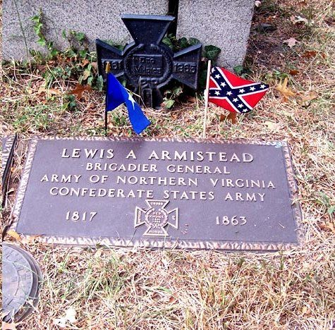 Lewis Addison Armistead - Confederate brigadier general in the American Civil War, who was wounded, captured, and died after Pickett's Charge at the Battle of Gettysburg.