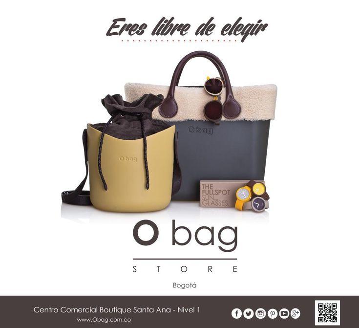 Eres libre de elegir, encuéntranos en Bogotá (Centro Comercial Boutique Santa Ana - Nivel 1)  www.Obag.com.co
