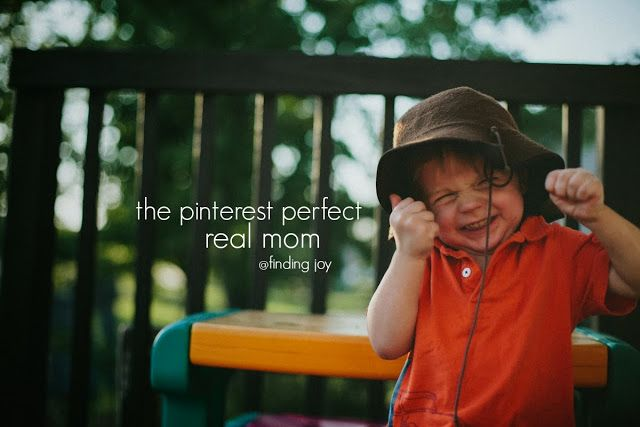 finding joy: the pinterest perfect real mom