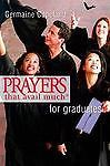 Prayers That Avail Much Graduates (Prayers That Avail Much)