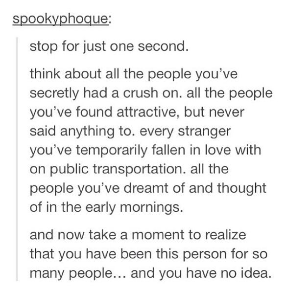 Wow! I ever thought about that..... man someone actually has a crush on me!