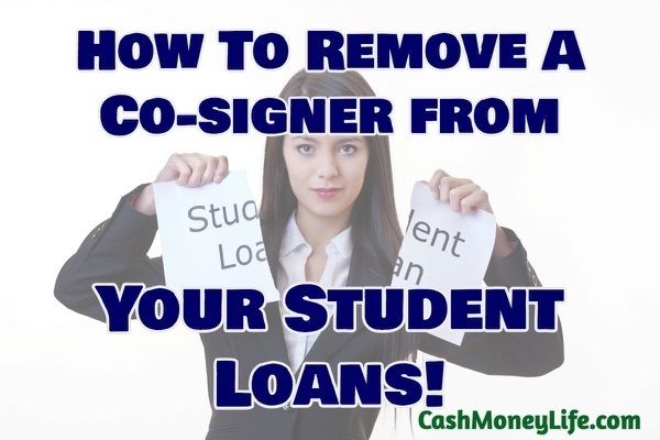 How to Remove a Cosigner from Your Student Loans – Step By Step Guide
