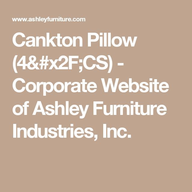 Cankton Pillow (4/CS) - Corporate Website of Ashley Furniture Industries, Inc.