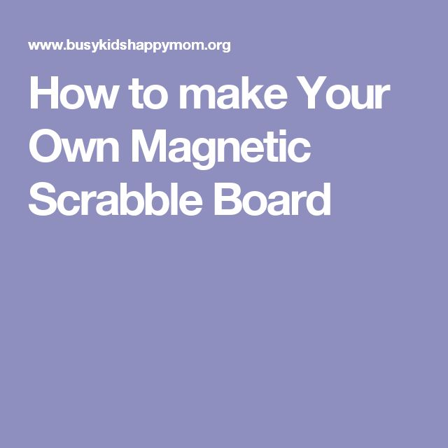 How to make Your Own Magnetic Scrabble Board
