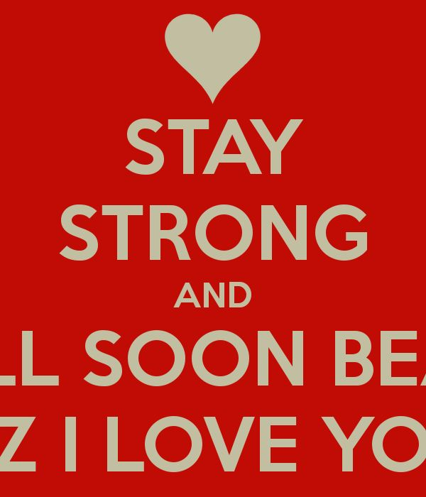 get well i love you stay strong and get well soon