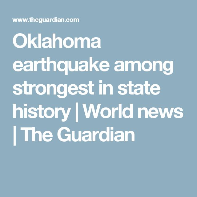Oklahoma earthquake among strongest in state history | World news | The Guardian