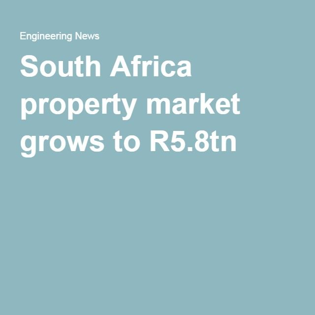South Africa property market grows to R5.8tn