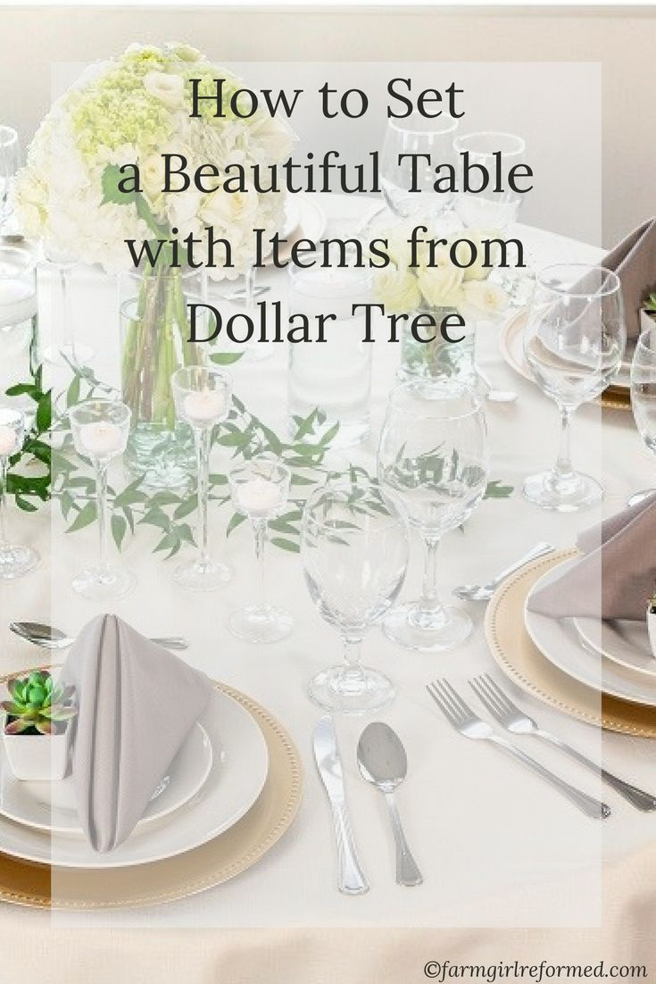 how to set a beautiful table with items from Dollar Tree-you can decorate your table beautifully without breaking the bank! farmgirlreformed.com